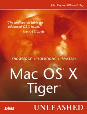 Mac OS X Tiger Unleashed de John Ray