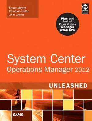 System Center 2012 Operations Manager Unleashed de Kerrie Meyler