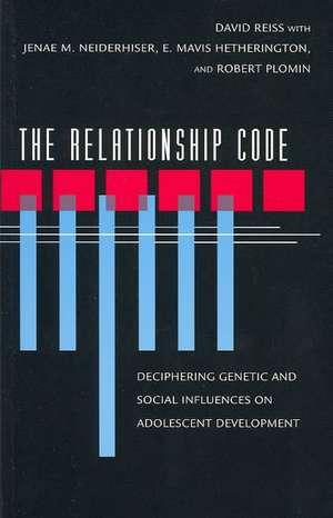 The Relationship Code – Deciphering Genetic & Social Influences on Adolescent Development de David Reiss