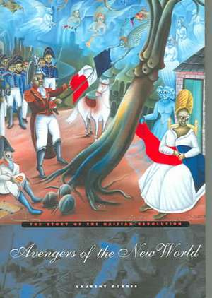 Avengers of the New World – The Story of the Haitian Revolution