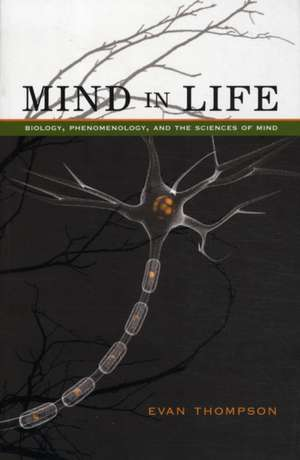 Mind in Life – Biology, Phenomenology, and the Sciences of Mind imagine