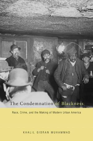 The Condemnation of Blackness – Race, Crime, and the Making of Modern Urban America imagine