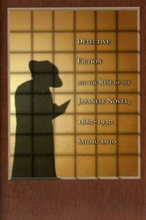 Detective Fiction and the Rise of the Japanese Novel, 1880–1930 imagine