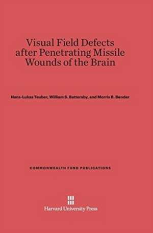 Visual Field Defects after Penetrating Missile Wounds of the Brain