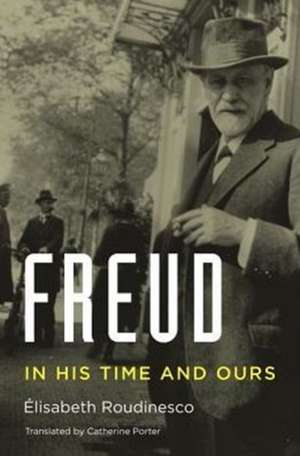 Freud – In His Time and Ours
