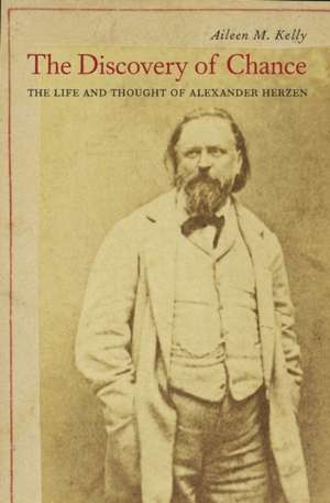 The Discovery of Chance – The Life and Thought of Alexander Herzen