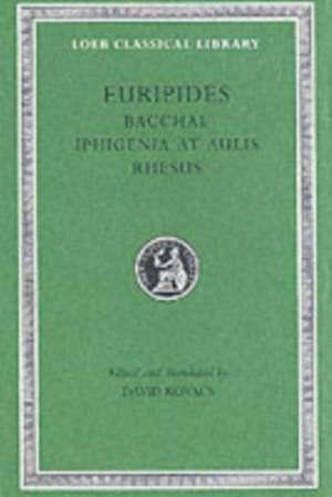 Bacchae. Iphigenia at Aulis. Rhesus L495 (Trans. Kovacs)(Greek) imagine