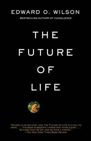 The Future of Life de Edward Osborne Wilson