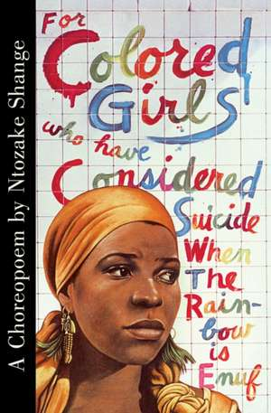For Colored Girls Who Have Considered Suicide When the Rainbow Is Enuf de Ntozake Shange