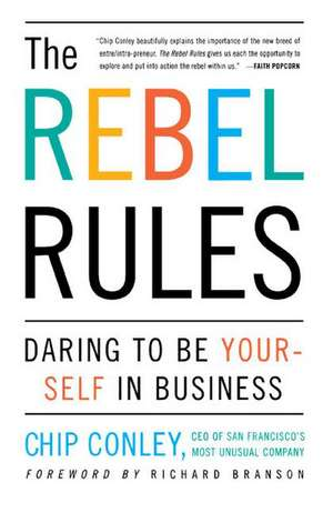 The Rebel Rules de Chip Conley