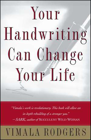 Your Handwriting Can Change Your Life de Vimala Rodgers