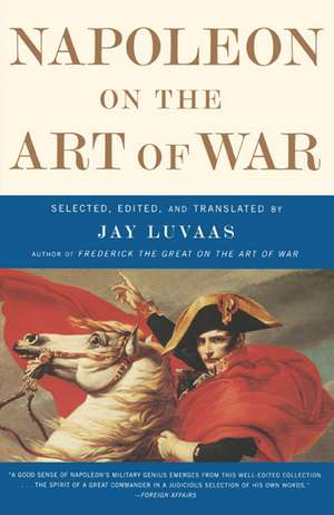 Napoleon On the Art of War de Jay Luvaas