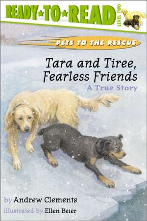 Tara and Tiree, Fearless Friends:  A True Story de Andrew Clements