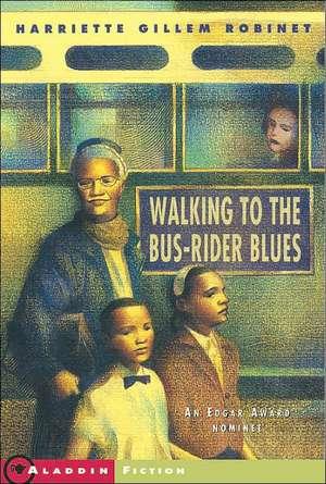 Walking to the Bus-Rider Blues de Harriette Gillem Robinet