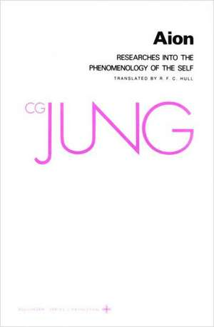 Collected Works Of C.g. Jung  Volume 9 (part 2): Aion: Researches Into The Phenomenology Of The Self