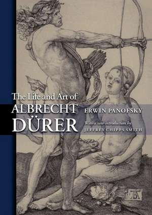 The Life and Art of Albrecht Dürer de Erwin Panofsky
