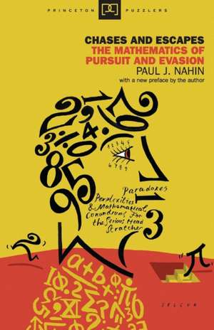 Chases and Escapes – The Mathematics of Pursuit and Evasion de Paul J. Nahin