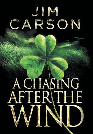 A Chasing After the Wind de Jim Carson