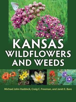 Kansas Wildflowers & Weeds de Michael John Haddock