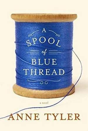A Spool of Blue Thread de Anne Tyler