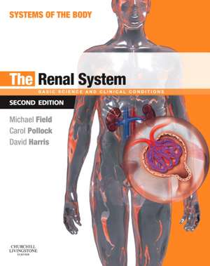The Renal System: Systems of the Body Series de Michael J. Field