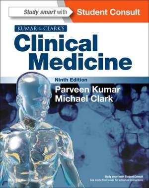 Kumar and Clark's Clinical Medicine: Kumar & Clark Medicină internă de Parveen Kumar