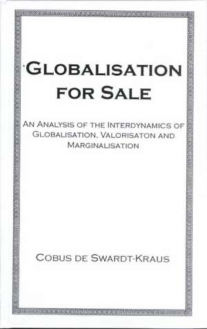 Globalisation For Sale de  Swardt-Kraus