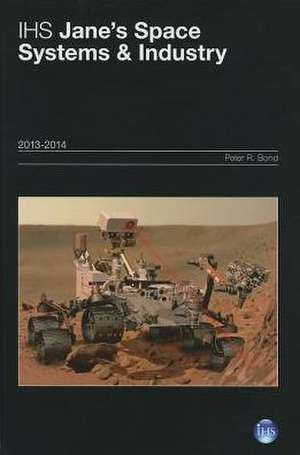 Ihs Jane's Space Systems & Industry 2013/2014 de Bond Peter R.