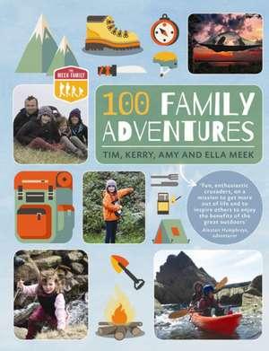 100 Family Adventures de Tim Meek