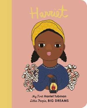 Harriet Tubman: My First Harriet Tubman de Maria Isabel Sanchez Vegara