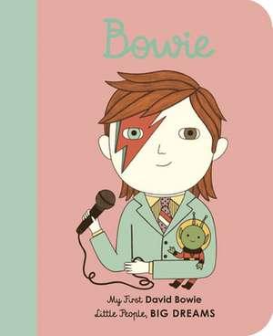 David Bowie: My First David Bowie de Maria Isabel Sanchez Vegara
