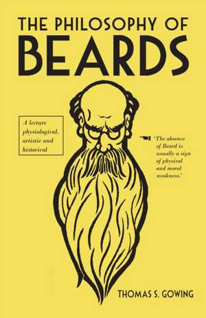 The Philosophy of Beards de Thomas S. Gowing