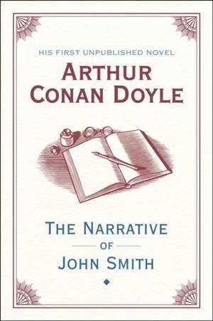 The Narrative of John Smith de Arthur Conan Doyle