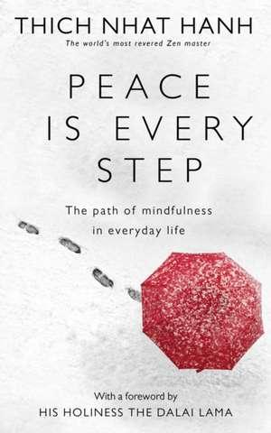 Peace Is Every Step imagine