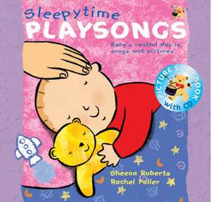 Sleepy Time Playsongs: Baby's Restful Day in Songs and Pictu