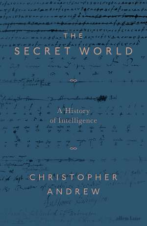 The Secret World: A History of Intelligence de Christopher Andrew