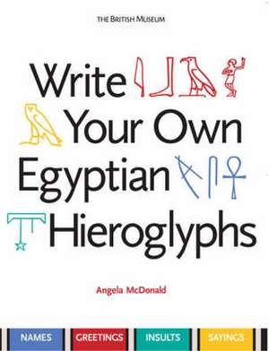 McDonald, A: Write Your Own Egyptian Hieroglyphs imagine