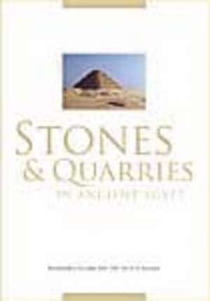 Stones and Quarries in Ancient Egypt de Rosmarie Klemm