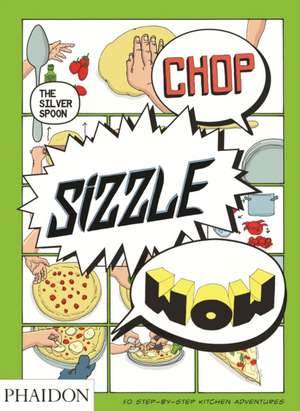 Chop, Sizzle, Wow: The Silver Spoon Comic Cookbook.