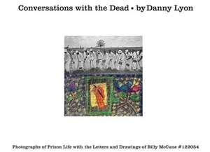 Conversations with the Dead de Danny Lyon