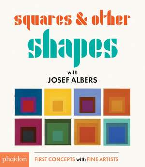 Squares & Other Shapes: With Josef Albers de Josef Albers