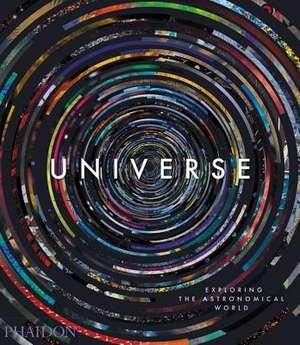 Universe: Exploring the Astronomical World de Phaidon Editors