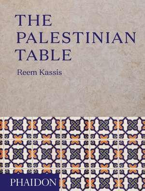 The Palestinian Table de Reem Kassis