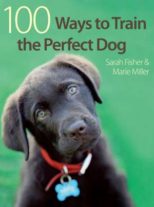 100 Ways to Train the Perfect Dog imagine