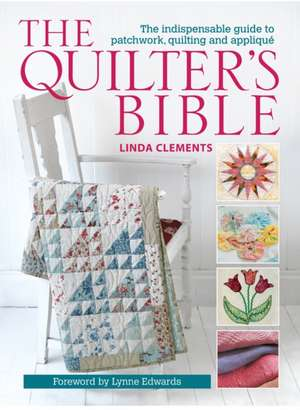 The Quilter's Bible de Linda Clements