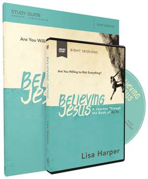 Believing Jesus Study Guide with DVD: A Journey Through the Book of Acts de Lisa Harper