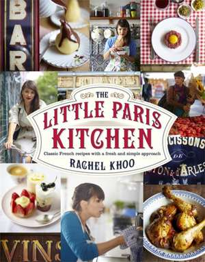 The Little Paris Kitchen de Rachel Khoo