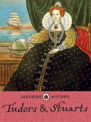 Ladybird Histories: Tudors and Stuarts