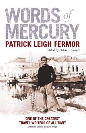 Words of Mercury de Patrick Leigh Fermor