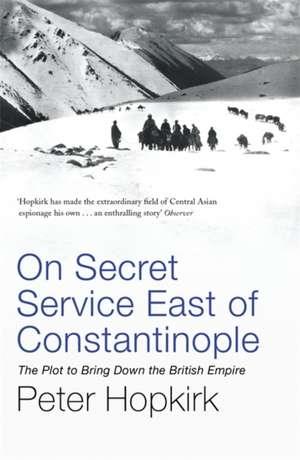 On Secret Service East of Constantinople de Peter Hopkirk